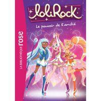 Livre - LoliRock Tome 1  Le pouvoir de l'amitié